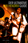 Der ultimative Jimi Hendrix Guide